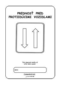 Dopravné značky - omaľovánky - prednosť pred protiidúcimi vozidlami